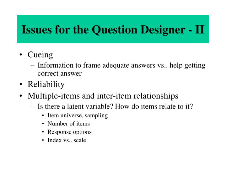 Issues for the Question Designer - II