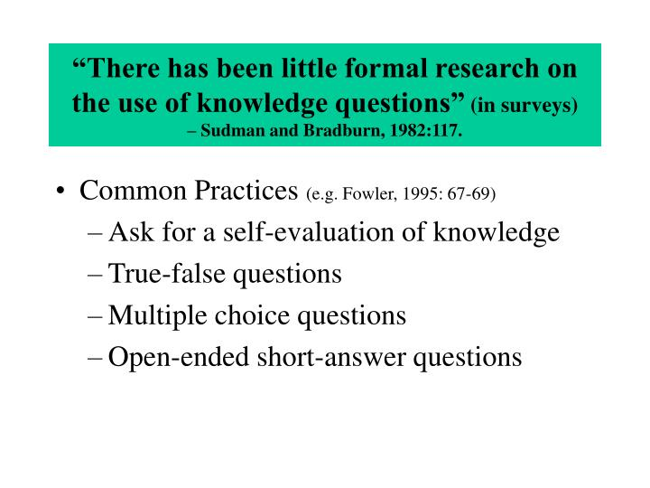 """There has been little formal research on the use of knowledge questions"""