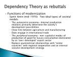 dependency theory as rebuttals3