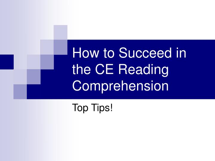 how to succeed in the ce reading comprehension n.