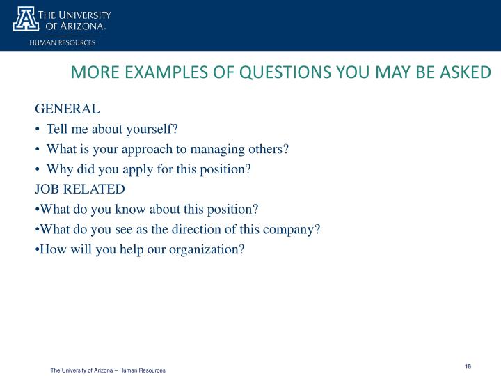 MORE EXAMPLES OF QUESTIONS YOU MAY BE ASKED