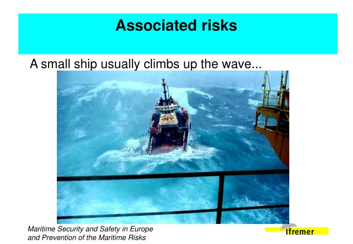 A small ship usually climbs up the wave...
