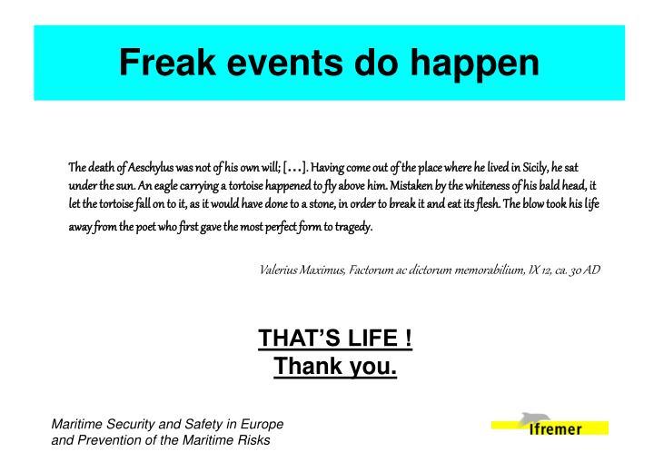 Freak events do happen