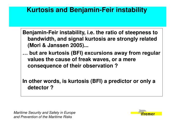 Kurtosis and Benjamin-Feir instability