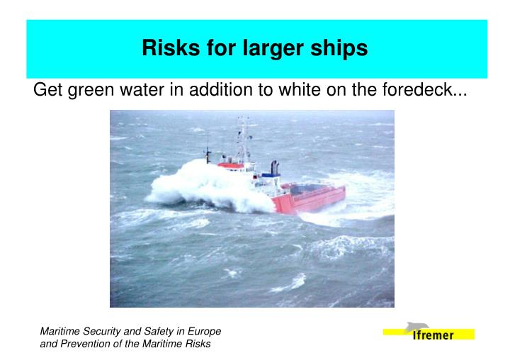 Get green water in addition to white on the foredeck...