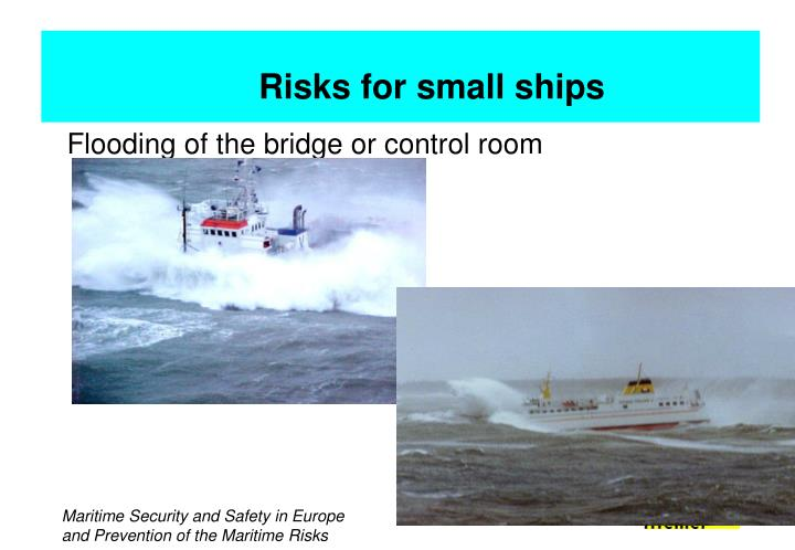 Flooding of the bridge or control room