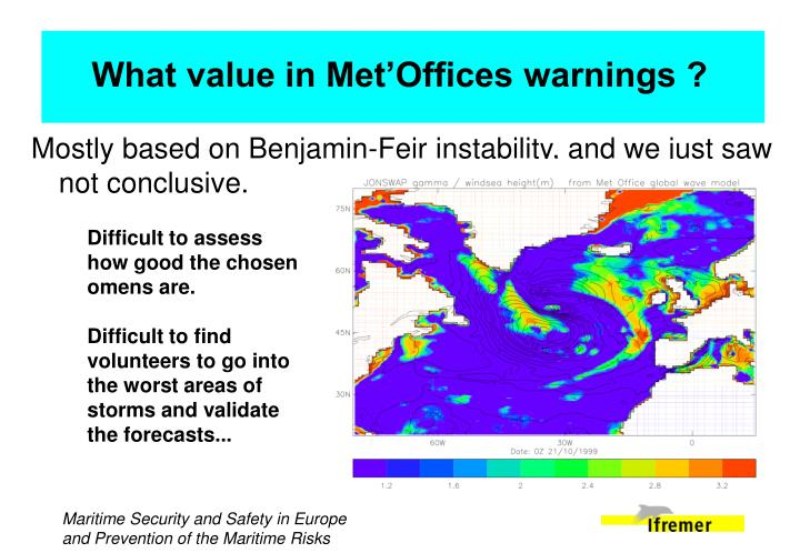 Mostly based on Benjamin-Feir instability, and we just saw not conclusive.