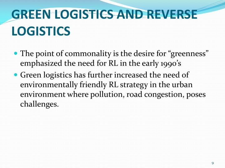 GREEN LOGISTICS AND REVERSE LOGISTICS