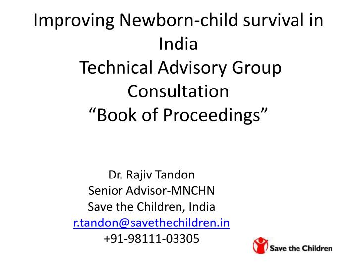 improving newborn child survival in india technical advisory group consultation book of proceedings n.