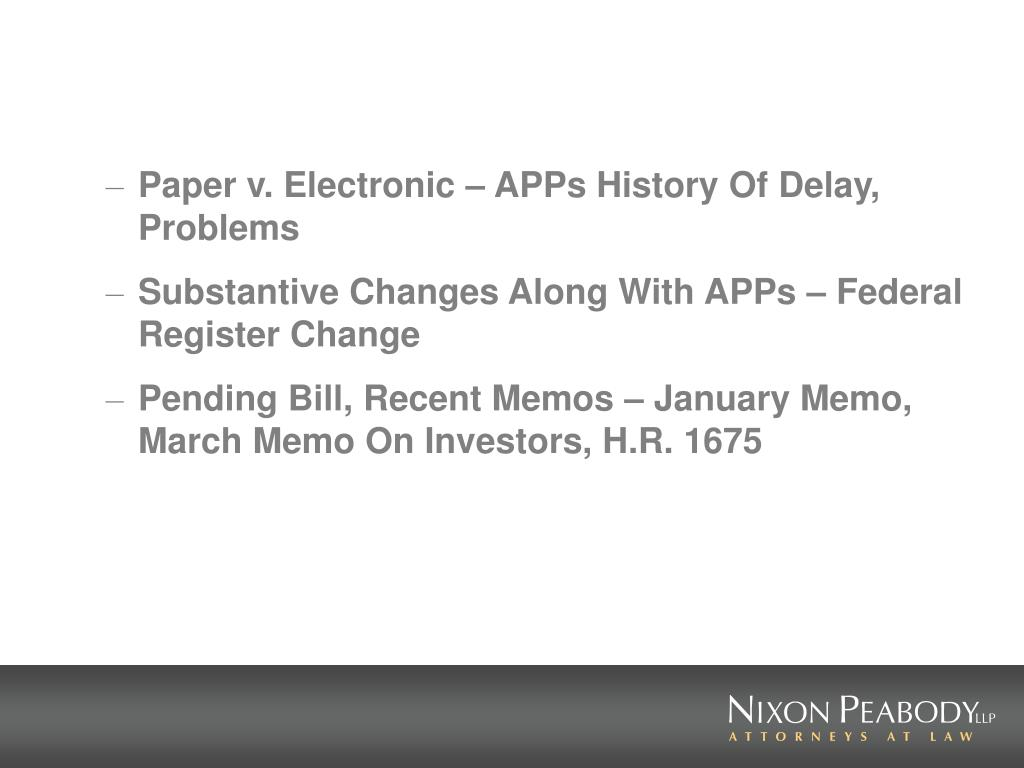 Paper v. Electronic – APPs History Of Delay, Problems