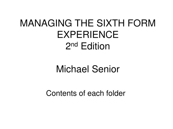 managing the sixth form experience 2 nd edition michael senior n.