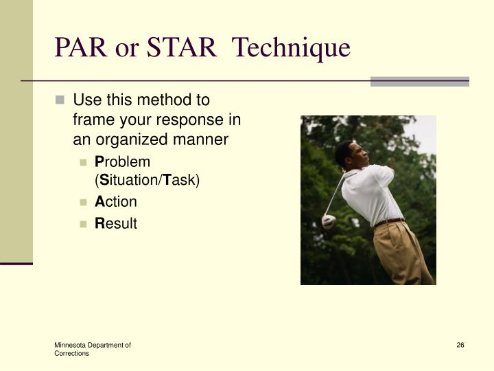 PAR or STAR  Technique