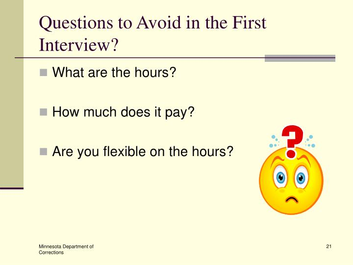 Questions to Avoid in the First Interview?