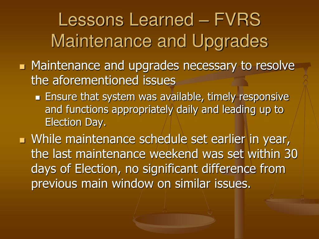 Lessons Learned – FVRS Maintenance and Upgrades