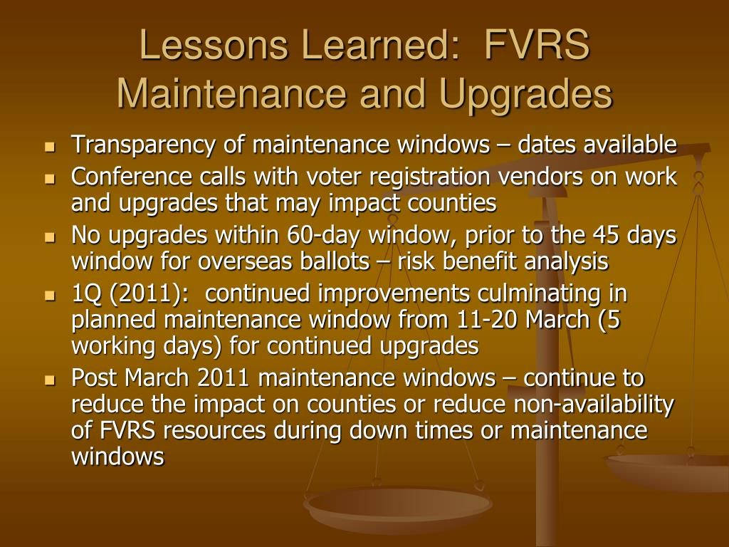 Lessons Learned:  FVRS Maintenance and Upgrades