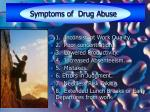 symptoms of drug abuse