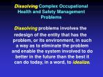 dissolving complex occupational health and safety management problems