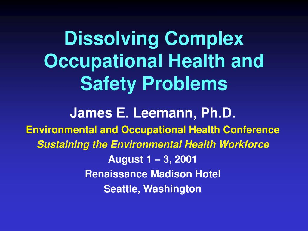 dissolving complex occupational health and safety problems l.