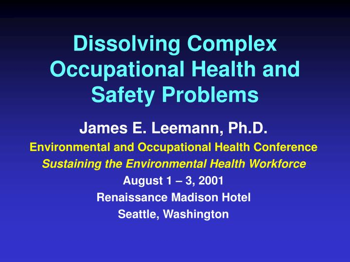PPT - Dissolving Complex Occupational Health and Safety ...