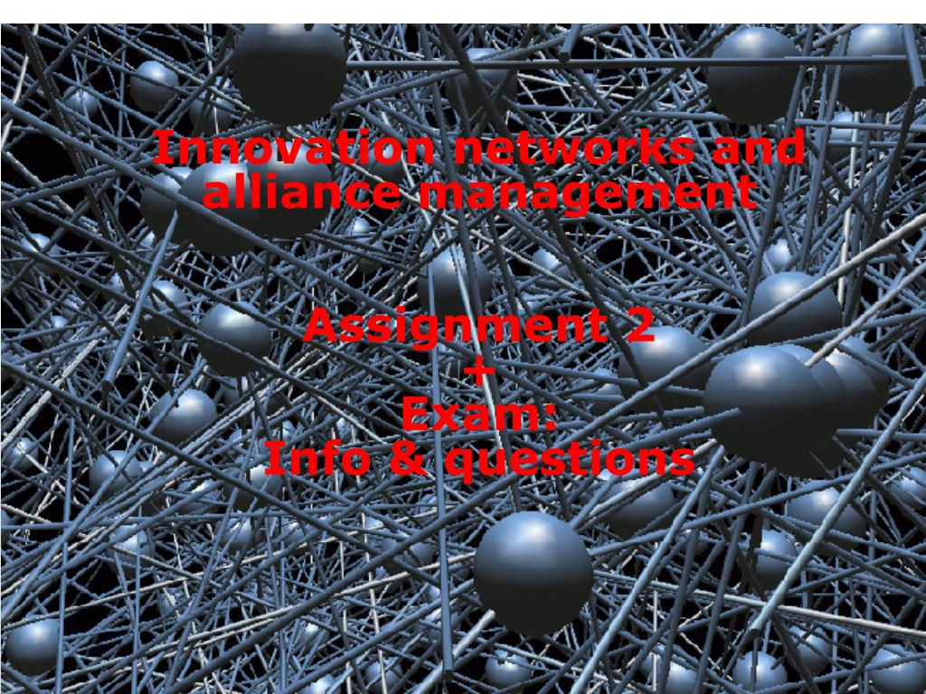 innovation networks and alliance management assignment 2 exam info questions l.