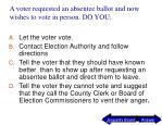 a voter requested an absentee ballot and now wishes to vote in person do you