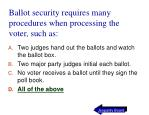 ballot security requires many procedures when processing the voter such as58