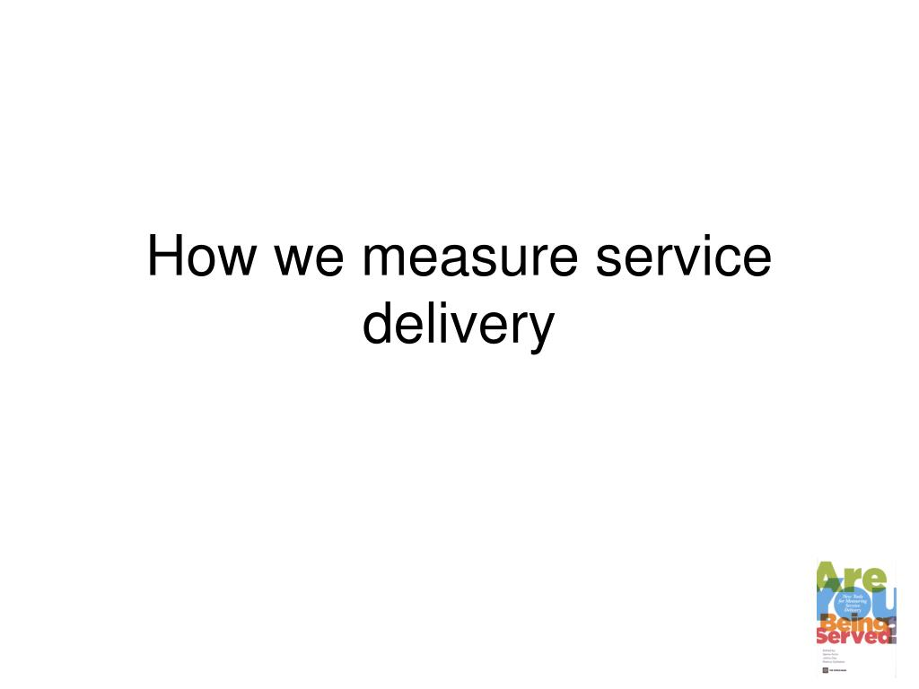How we measure service delivery