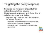 targeting the policy response