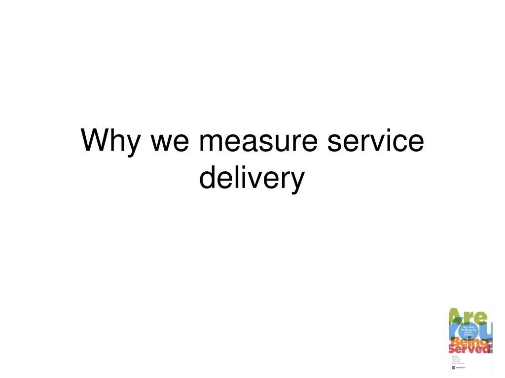 Why we measure service delivery