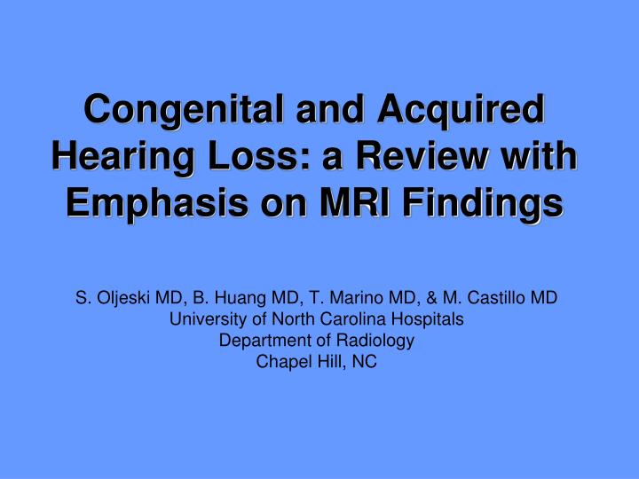 congenital and acquired hearing loss a review with emphasis on mri findings n.