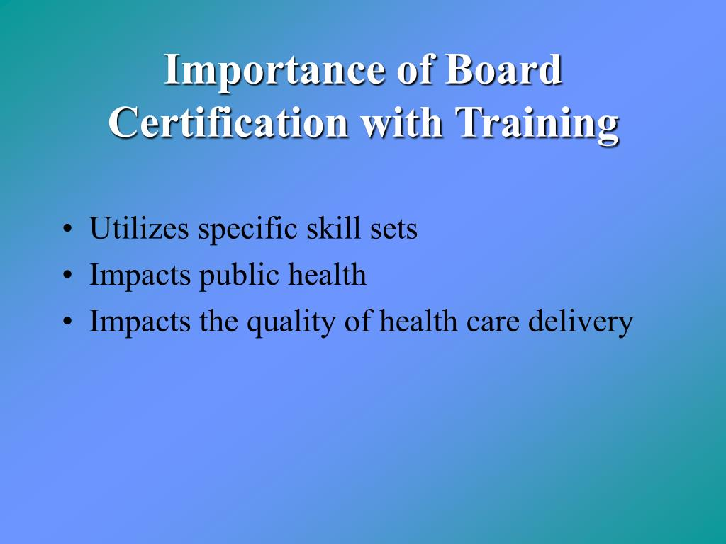 Importance of Board Certification with Training
