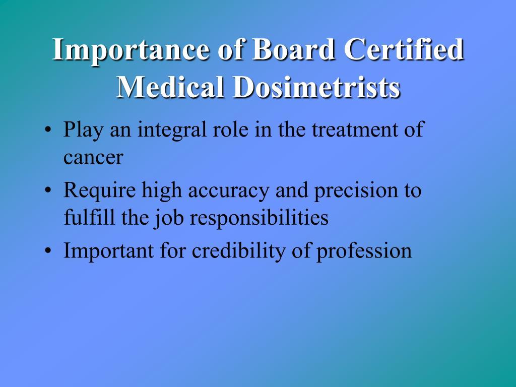 Importance of Board Certified Medical Dosimetrists