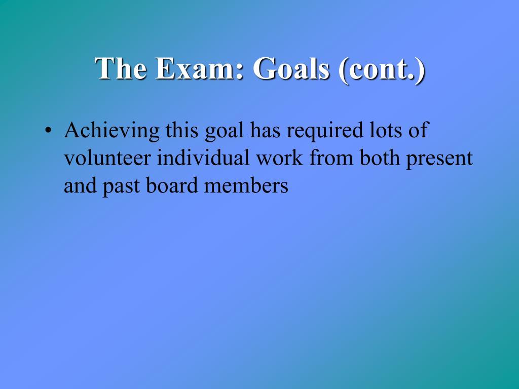 The Exam: Goals (cont.)