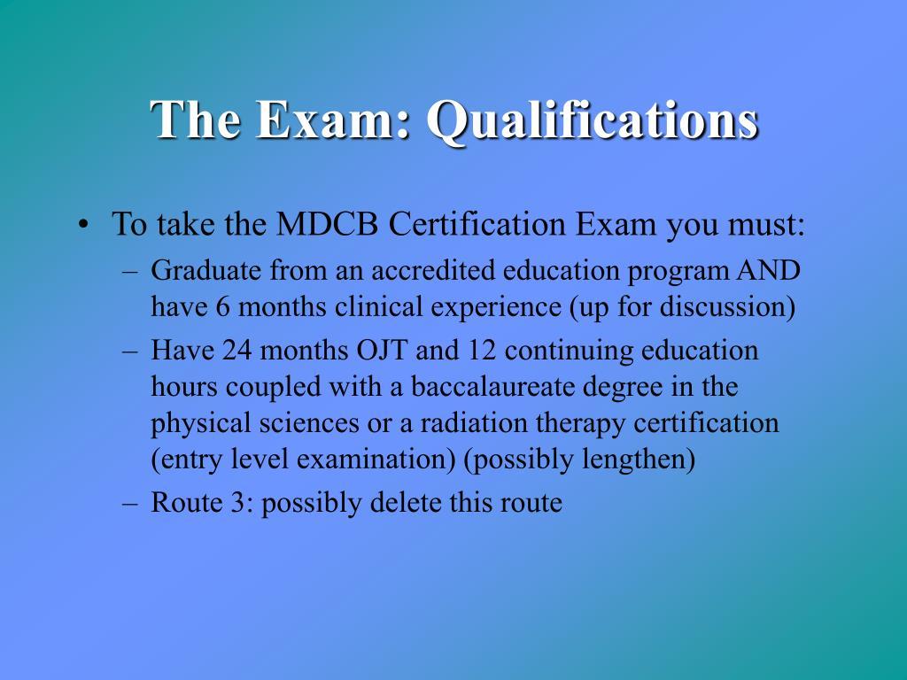 The Exam: Qualifications