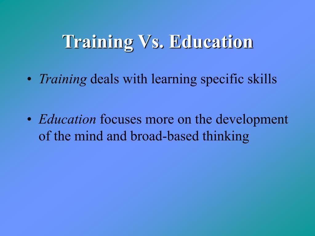 Training Vs. Education