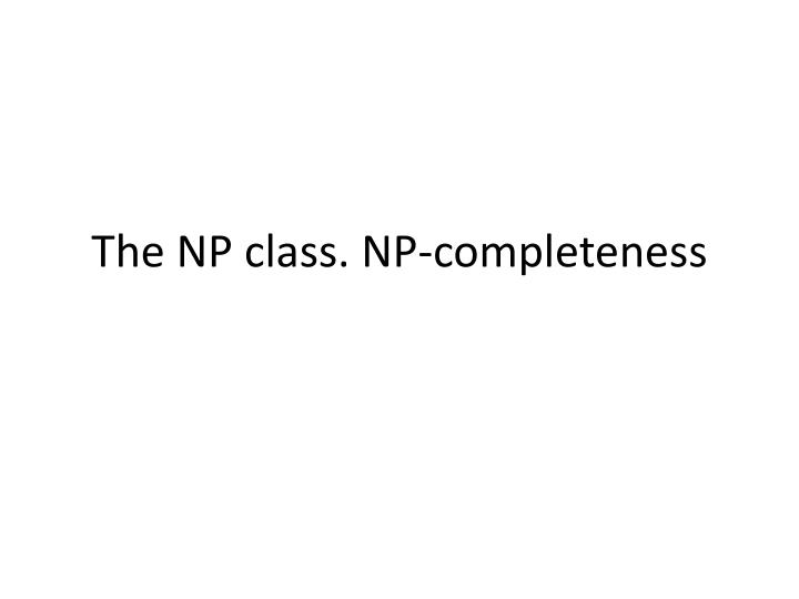 the np class np completeness n.
