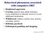 behavioral phenomena associated with compulsive drt2