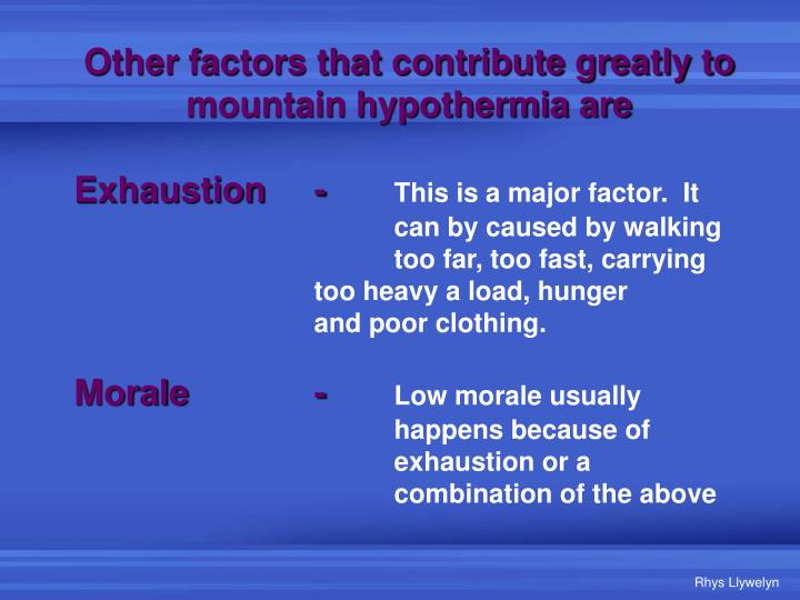 Other factors that contribute greatly to mountain hypothermia are