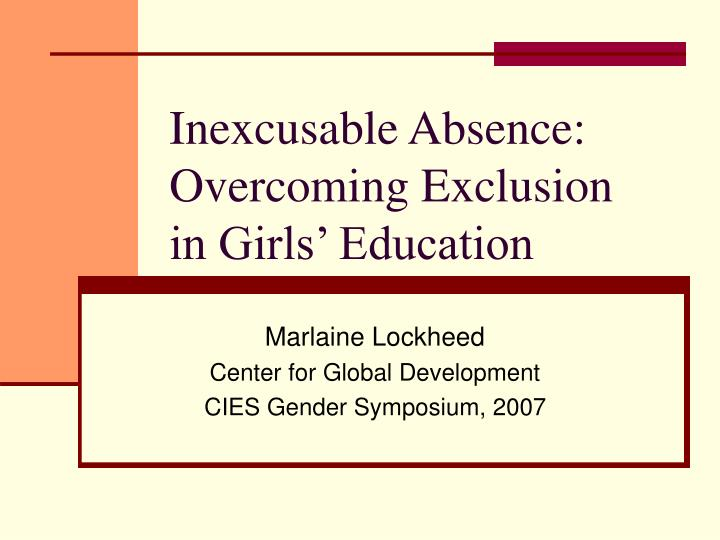 inexcusable absence overcoming exclusion in girls education n.