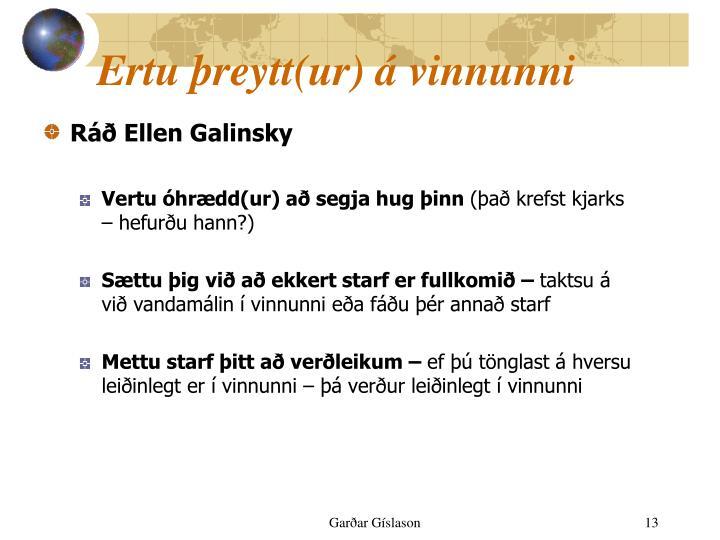 Ertu þreytt(ur) á vinnunni