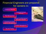 financial engineers are prepared for careers in