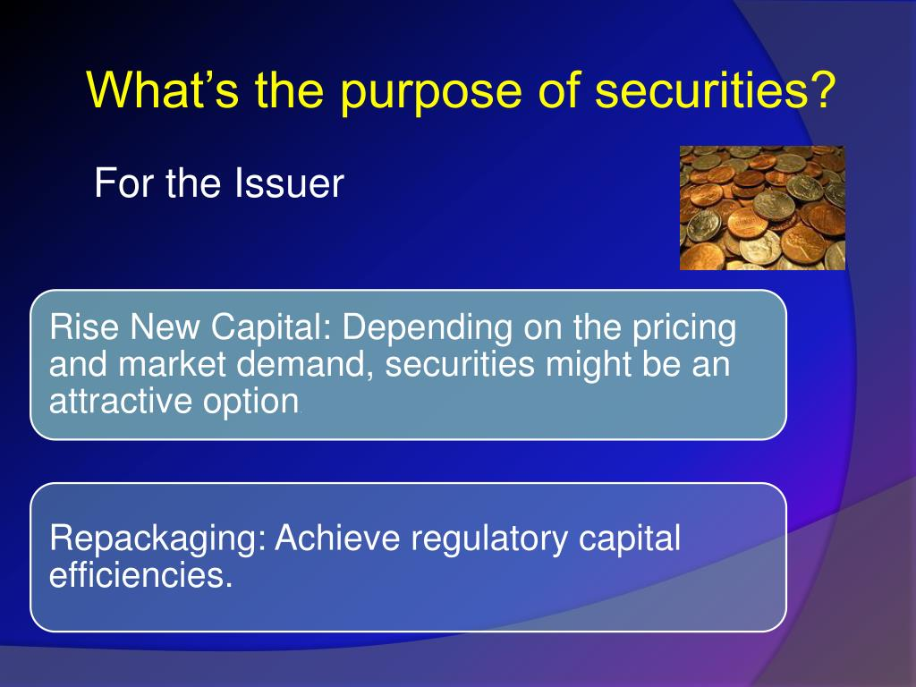 What's the purpose of securities?
