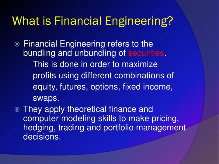 What is financial engineering