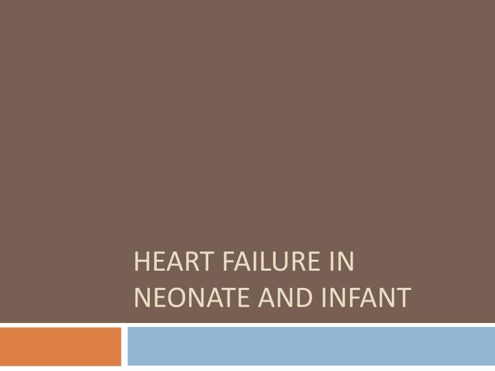 heart failure in neonate and infant n.