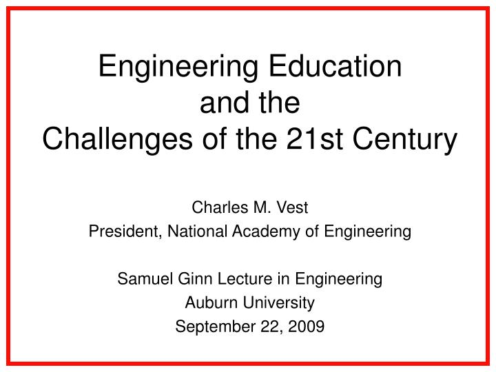 engineering education and the challenges of the 21st century n.