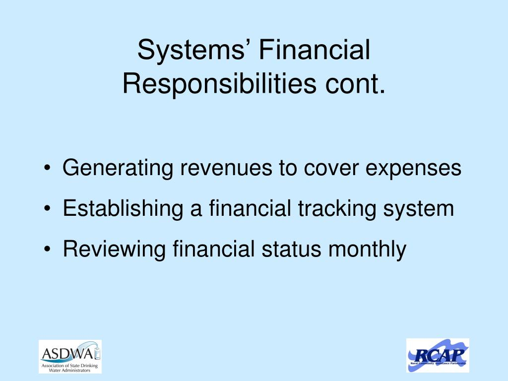 Systems' Financial Responsibilities cont.