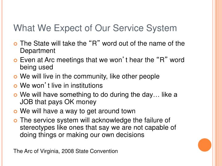 What We Expect of Our Service System