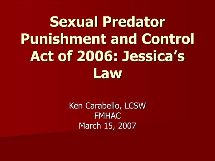 sexual predator punishment and control act of 2006 jessica s law n.