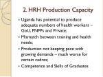 2 hrh production capacity