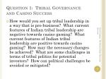 question 1 tribal governance and casino success